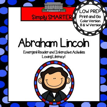 Abraham Lincoln Emergent Reader Book AND Interactive Activities