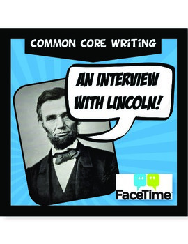 Interview with Abraham Lincoln FaceTime Printable Common Core Activity