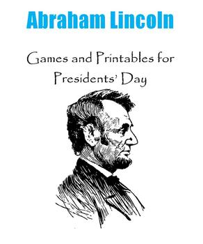 Abraham Lincoln:  Games and Printables for Presidents' Day