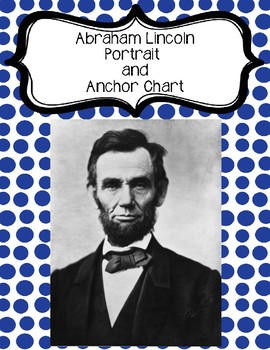 Abraham Lincoln Portrait and Anchor Chart - Famous Americans
