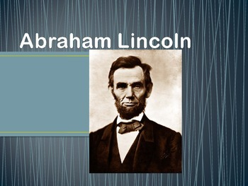 Abraham Lincoln - PowerPoint Presentation