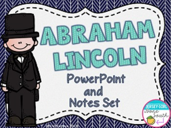 Abraham Lincoln PowerPoint and Notes Set