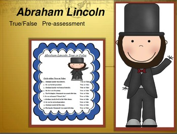 Abraham Lincoln Pre Assess True False President's Day