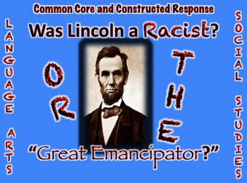 "Abraham Lincoln: Racist or ""Great Emancipator?"" ELA/Social Studies Common Core"