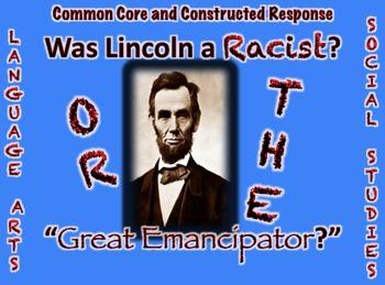 "Abraham Lincoln: Racist or ""Great Emancipator?"" ELA/Social Studies Common Core"