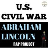 Abraham Lincoln Rap Project for US Civil War EDITABLE