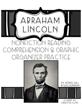 Abraham Lincoln Reading Comprehension & Graphic Organizer Pack {#TeacherMom}