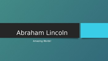 Abraham Lincoln  - Reading Street 2.2.2 Amazing Words Powerpoint
