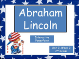 Abraham Lincoln,  2nd Grade, PowerPoint for Whole Groups and Intervention Groups
