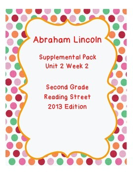 Abraham Lincoln Reading Street Unit 2 Week 2 Resource Pack