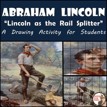 "Abraham Lincoln - Recreate the ""Lincoln as the Rail Splitter"" Painting"