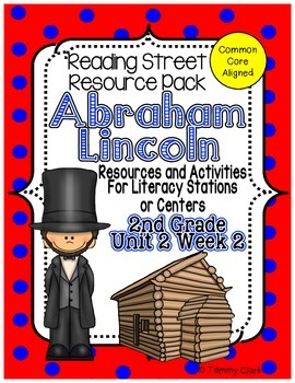 Abraham Lincoln Resource Pack Reading Street Unit 2 Week 2