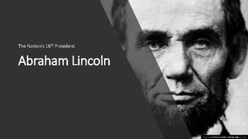 Abraham Lincoln, The Nation's 16th President