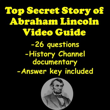 Abraham Lincoln Top Secret Story Documentary Video Guide
