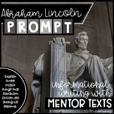 Abraham Lincoln Writing Prompt with Informational Texts CC