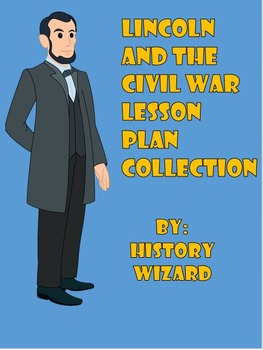 Lincoln and the Civil War Lesson Plan Collection