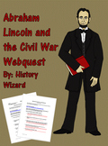 Abraham Lincoln and the Civil War Webquest/Worksheet