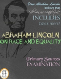 Abraham Lincoln on Race and Equality: Primary Sources Examination