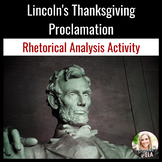 Abraham Lincoln's Thanksgiving Proclamation:  A Rhetorical Analysis Activity