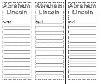 Abraham Lincoln was,had,did
