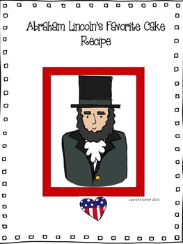 Abraham Lincoln's Favorite Cake! Informational Writing