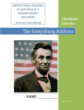 Abraham Lincoln's Gettysburg Address Instructional Sequence - Close Read Packet