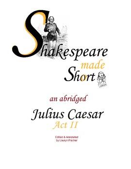 Abridged Julius Caesar Act II with Additional Modernized Versions of Scenes