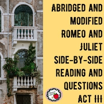 Abridged and Modified Romeo and Juliet Side-by-Side Text and Questions: Act III