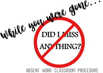 Absent / Make Up/ Missed Work Classroom Organization Record Keeping