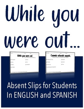 Absent Slips for Students, English and Spanish