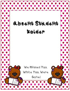 Absent Student Folder Cover~ Valentine Teddy Bear
