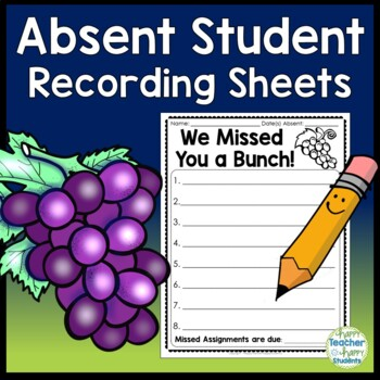 Absent Student Form - 3 Options - We Missed you a Bunch!