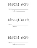 Absent Work Labels!
