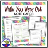 Absent Notes - While You Were OUT Cards or Make-Up Work Forms
