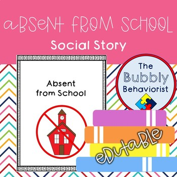 Absent from School Social Story-Editable
