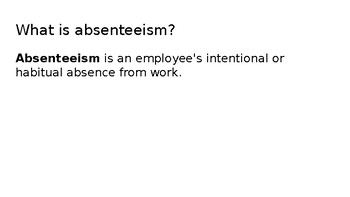 Absenteeism and the Workplace