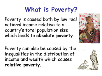 Absolute & Relative Poverty & The Main Causes of Poverty in the UK & World