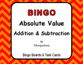 Absolute Value - Addition & Subtraction - BINGO and Task Cards