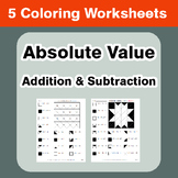 Absolute Value - Addition & Subtraction - Coloring Worksheets