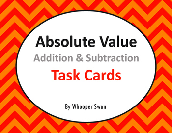 Absolute Value: Addition and Subtraction Task Cards