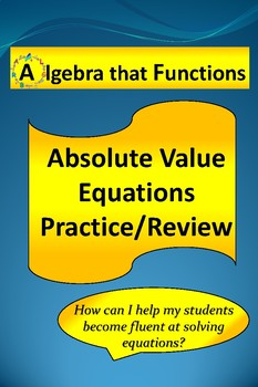 Absolute Value Equations Practice/Review