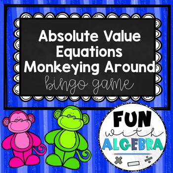 Absolute Value Equations Bingo