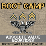Absolute Value Equations Boot Camp -- Differentiated Practice Assignments