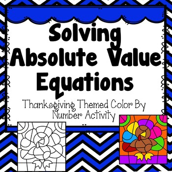 Absolute Value Equations Color By Number Activity {Thanksgiving}