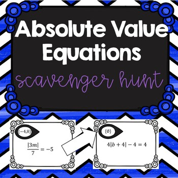 Absolute Value Equations Scavenger Hunt