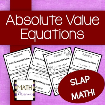 Absolute Value Equations Slap Math!