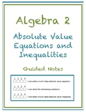 Absolute Value Equations and Inequalities Guided Notes (Editable)