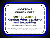 Absolute Value Equations and Inequalities Lesson for Algebra 2 Common Core
