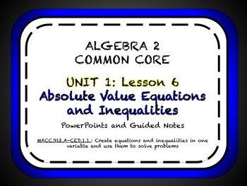 Absolute Value Equations and Inequalities Lesson for Algeb