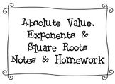 Absolute Value, Exponents & Square Roots Notes & Homework